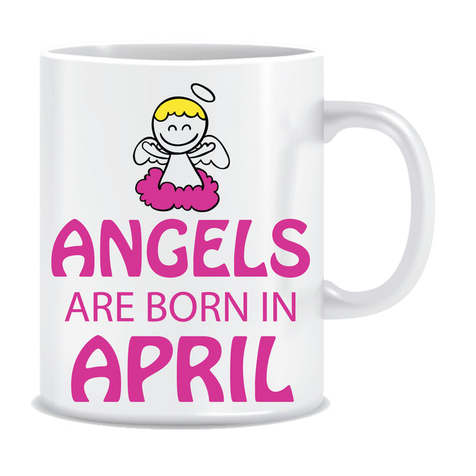 angels are born in April coffee mug