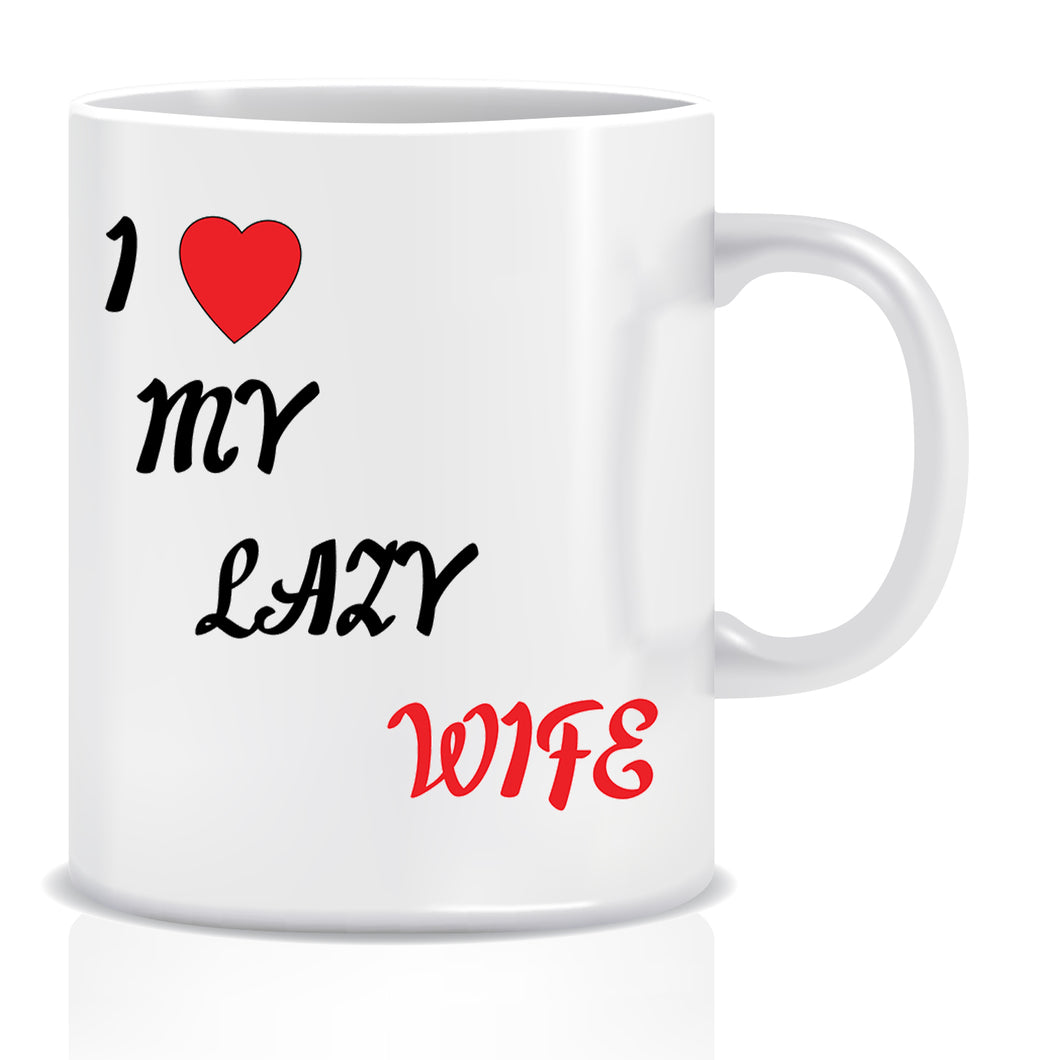 I Love My Lazy Wife Ceramic Coffee Mug | ED1357