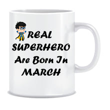 Superheroes are Born In March Coffee Mug