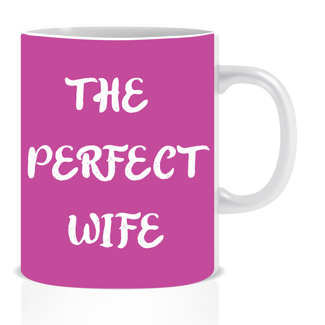The Perfect Wife Ceramic Coffee Mug | ED1359