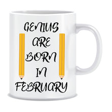 Genius are Born In February Coffee Mug