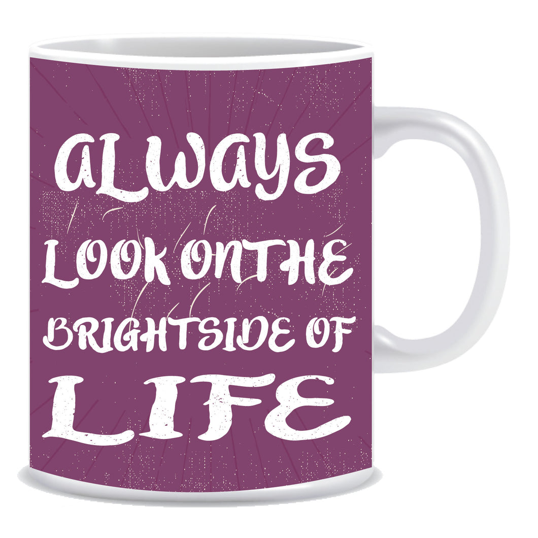 bright side of life coffee mug