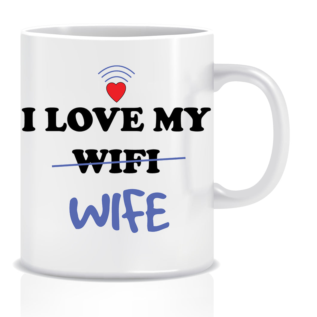 I Love My Wife Ceramic Coffee Mug | ED1358