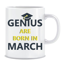 Genius are Born In March Coffee Mug