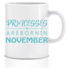 Princesses are Born In November Coffee Mug