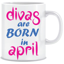 Divas are Born In April Coffee Mug