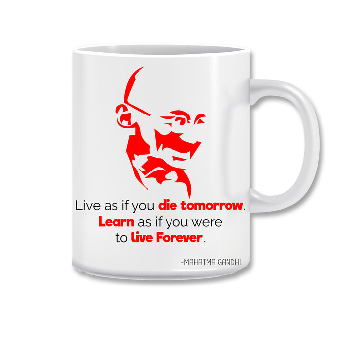 Life As If You Die Tomorrow Learn As If You were to Live Forever Ceramic Coffee Mug | ED1521