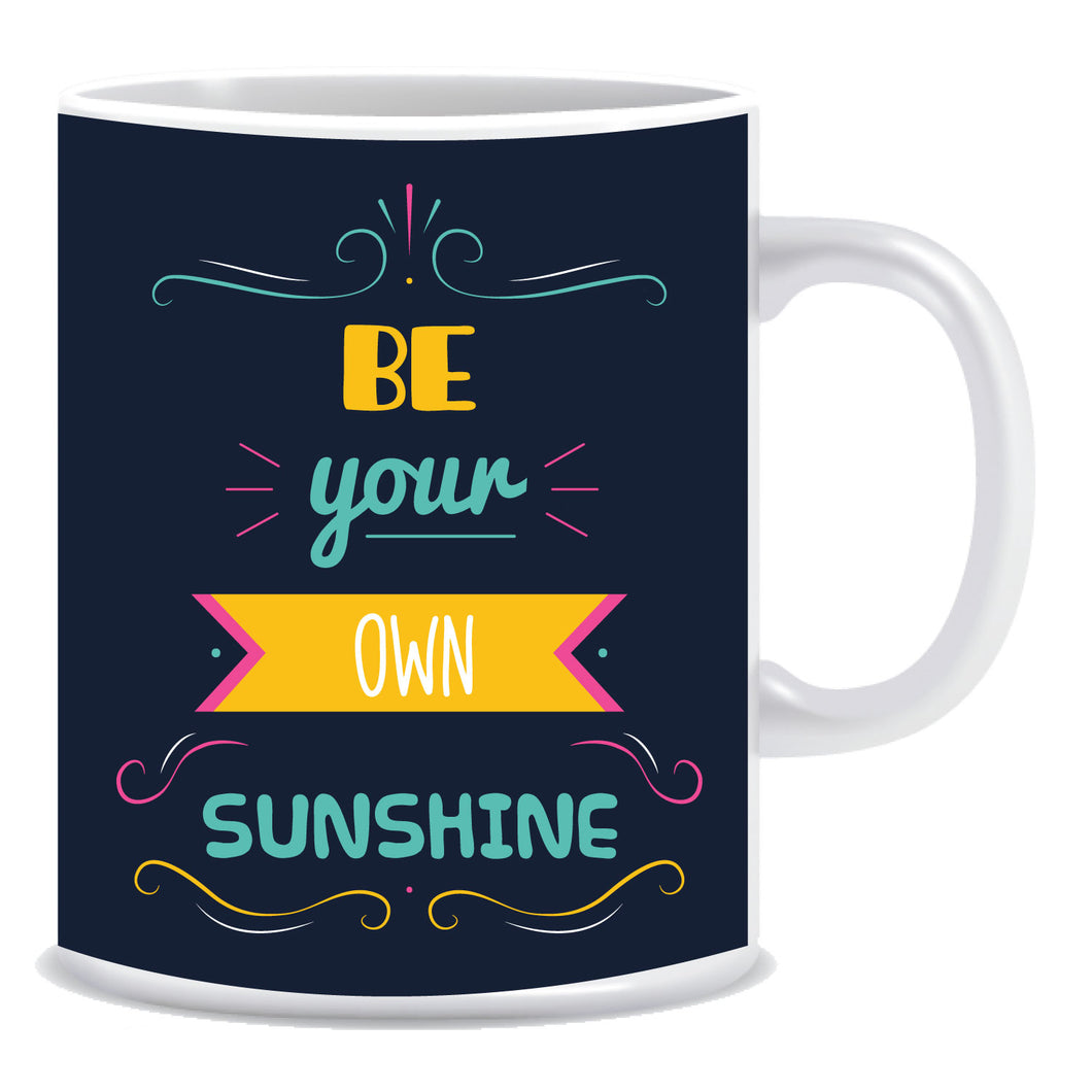 Be you own sunshine Ceramic Coffee Mug -ED1101