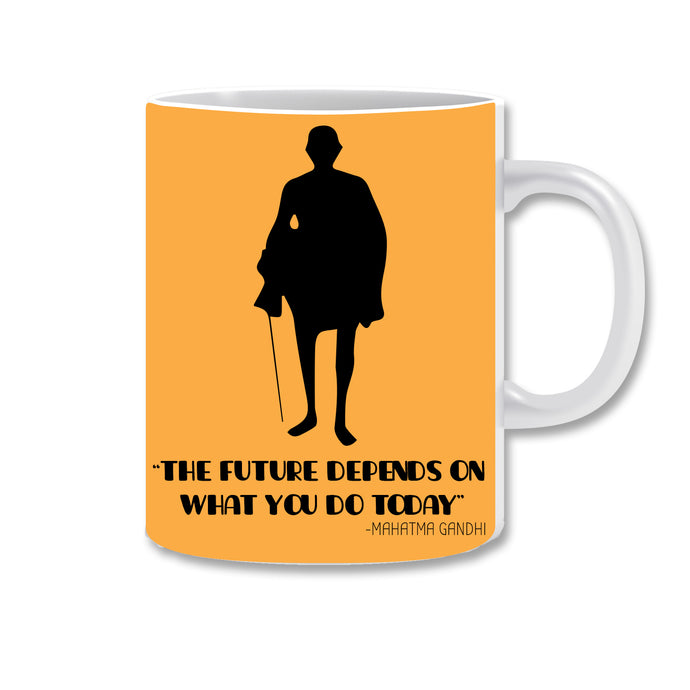 The Future Depends On What You Do Today Ceramic Coffee Mug | ED1519