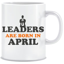 Leaders are Born In April Coffee Mug