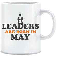 Leaders are Born In May Coffee Mug
