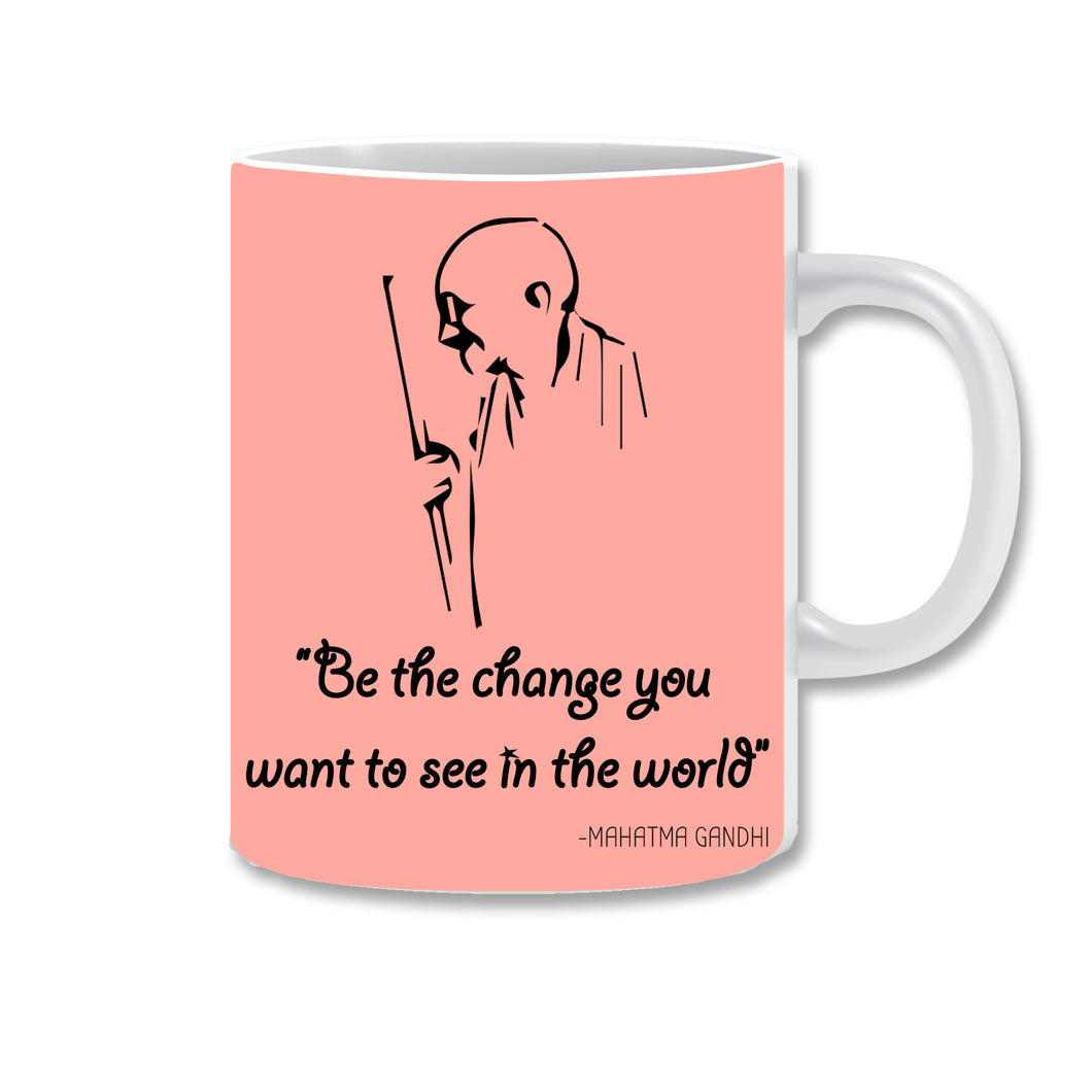 Be The Change You Want to See in The World Ceramic Coffee Mug | ED1520