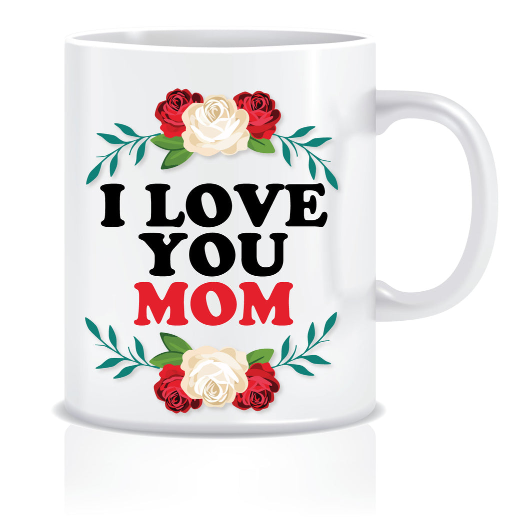 I love you Mom Coffee Mug | ED635