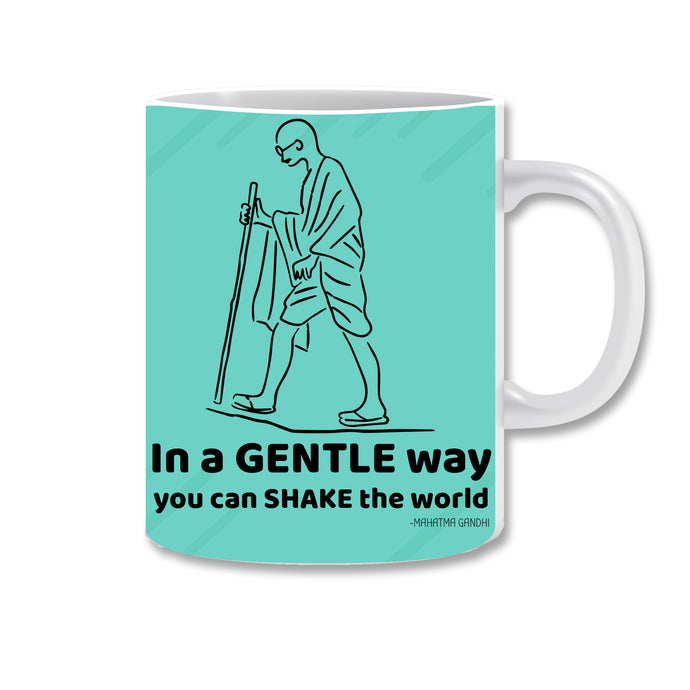 In A Gentle Way You Can Shake The World Ceramic Coffee Mug | ED1518