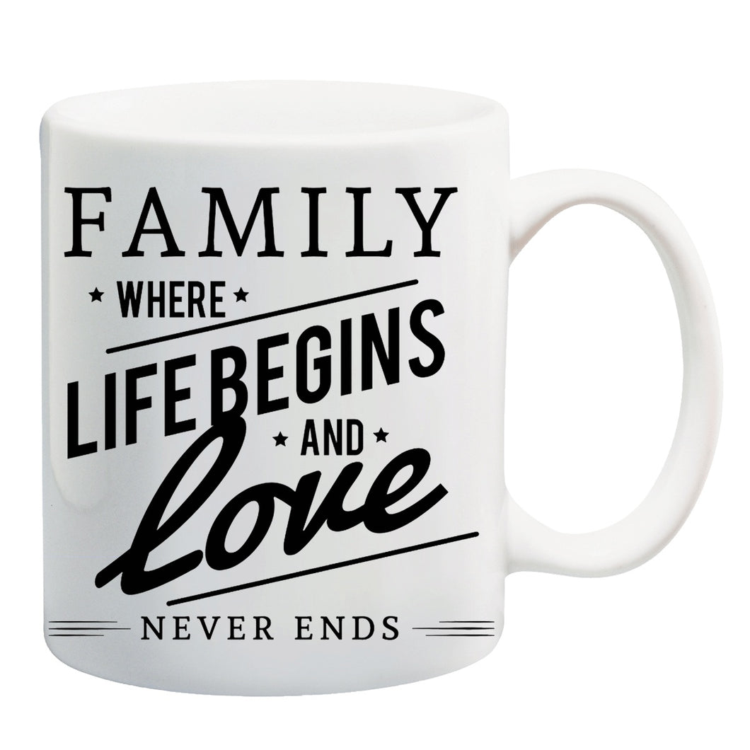 Family where Life begins and Love never ends Coffee Mug | ED284