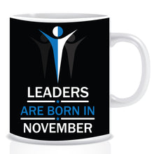 Leaders are Born In November Coffee Mug