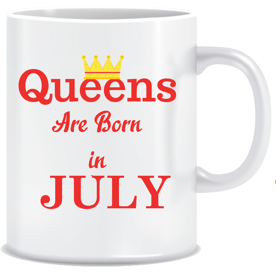 Queens are Born In July Coffee Mug
