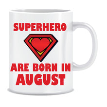 Superheroes are Born In August Coffee Mug