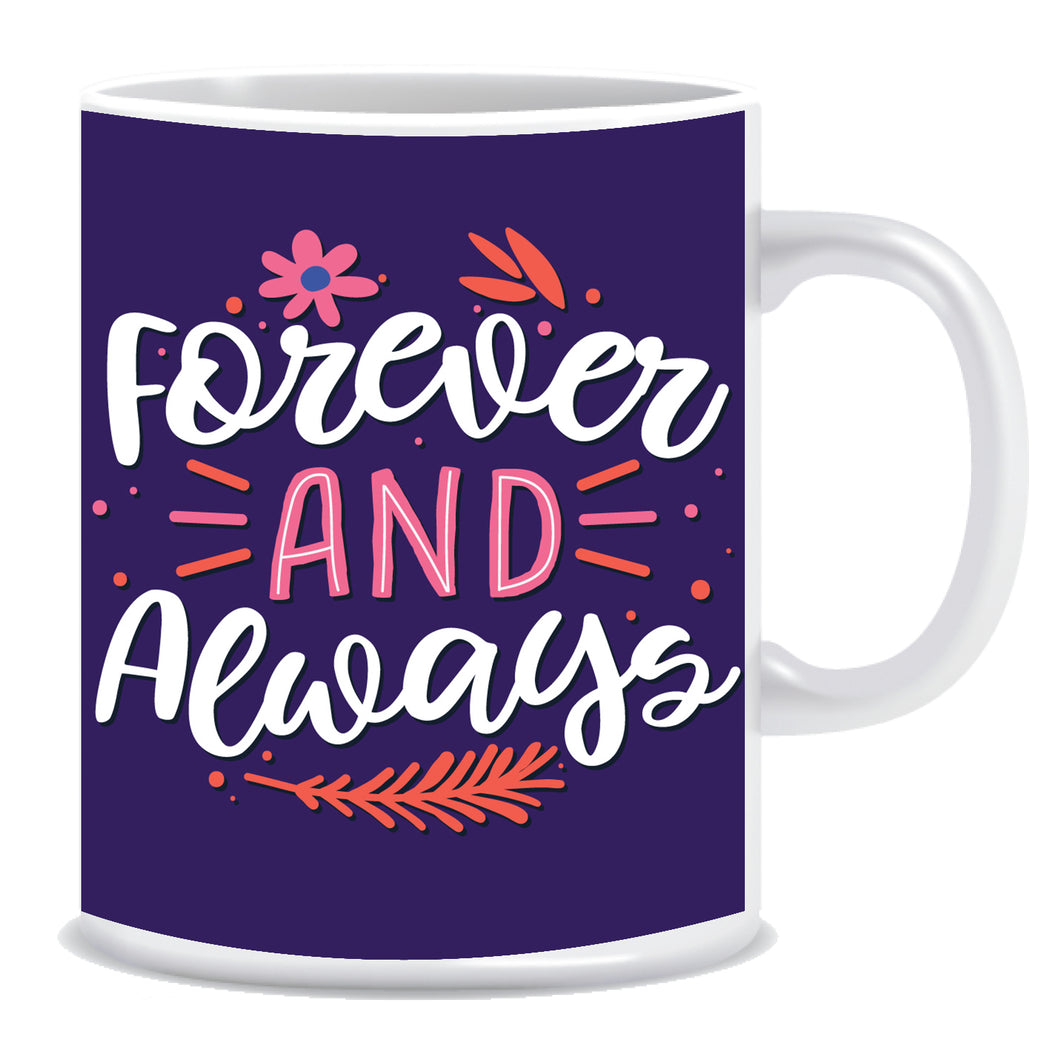 Forever and Always Ceramic Coffee Mug -ED1339