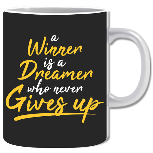 A Winner is A Dreamer Who Never Gives Up Ceramic Coffee Mug | ED1472
