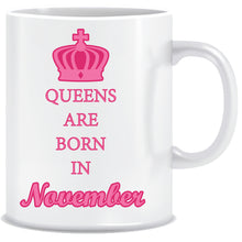 Queens are Born In November Coffee Mug