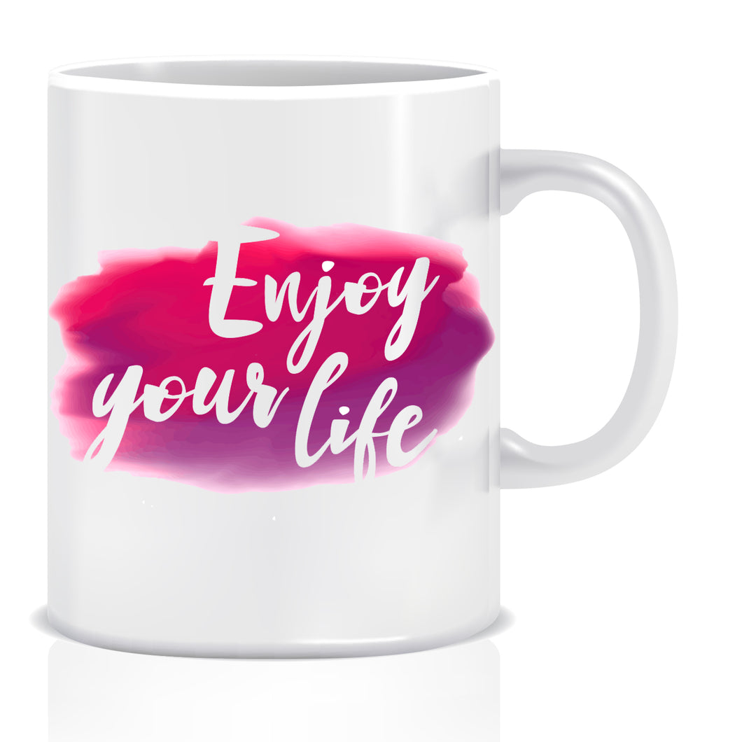 Enjoy Your Life Ceramic Coffee Mug -ED1368