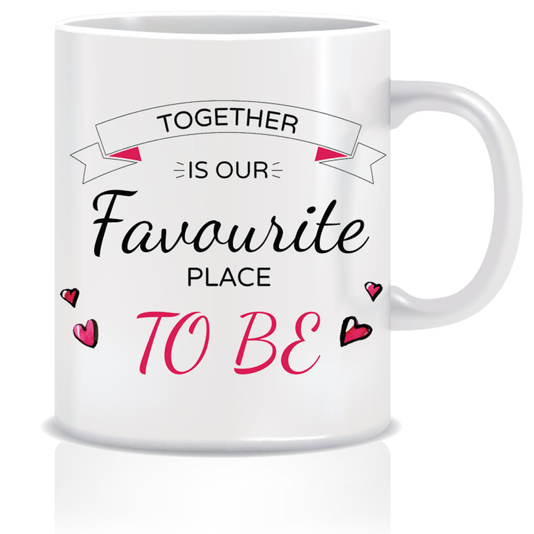 Together is Our favourite place to be  Coffee Mug | ED398