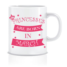 Princesses are Born In March Coffee Mug