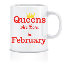 Queens are Born In February Coffee Mug
