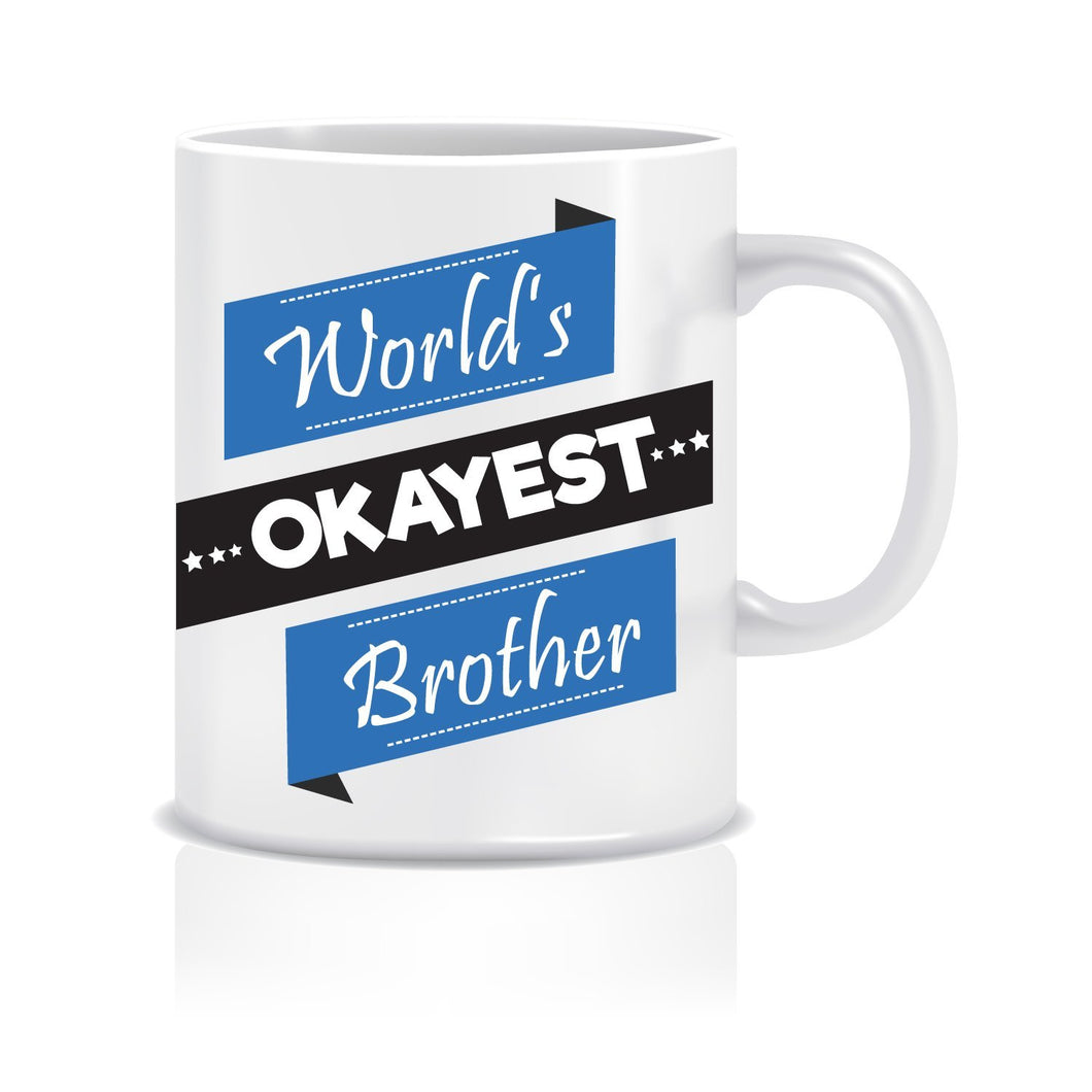 World's Okayest Brother Ceramic Coffee Mug ED004