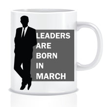 Leaders are Born In March Coffee Mug
