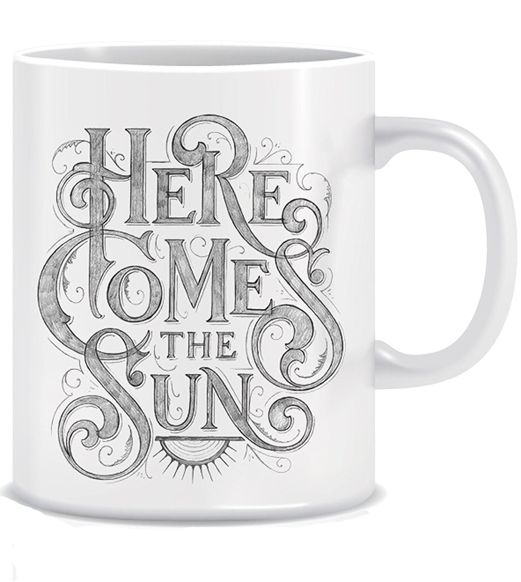 Here Comes The Sun Coffee Mug ED002