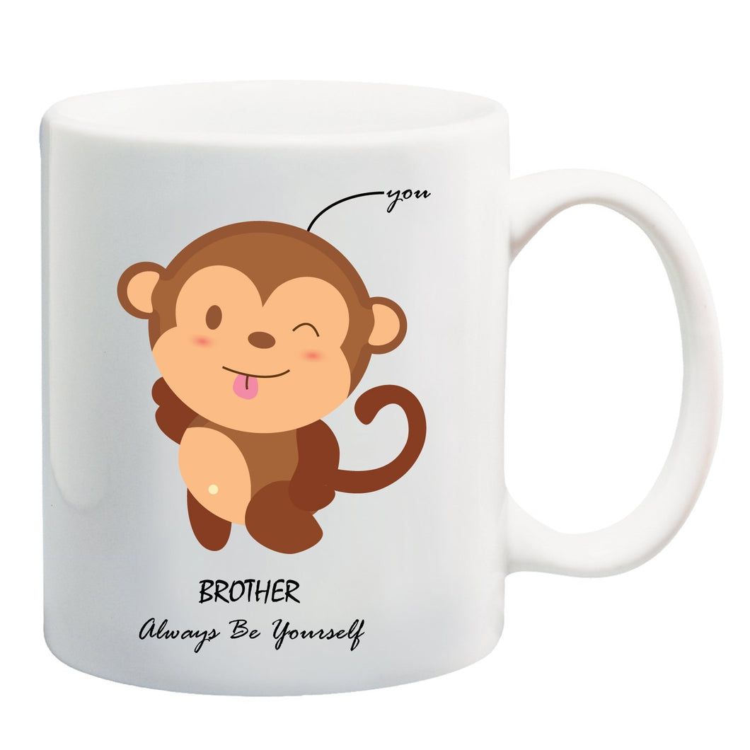 Brother Always Be Yourself Ceramic Coffee Mug ED019