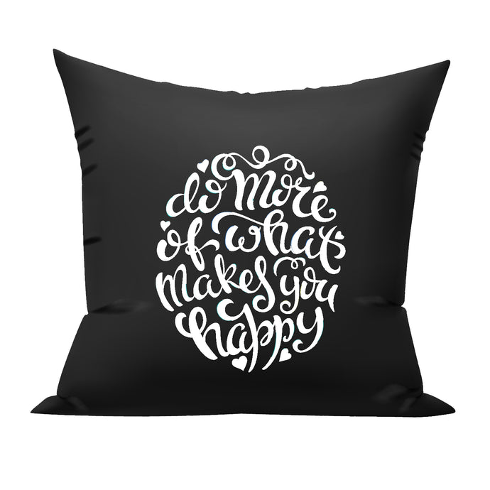 Do what makes you happy cushion