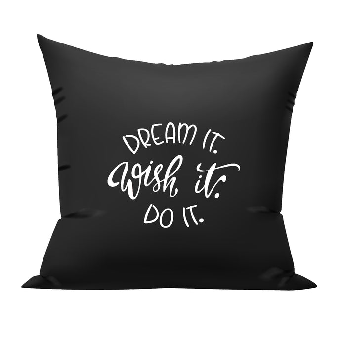 dreame it wish it do it cushion