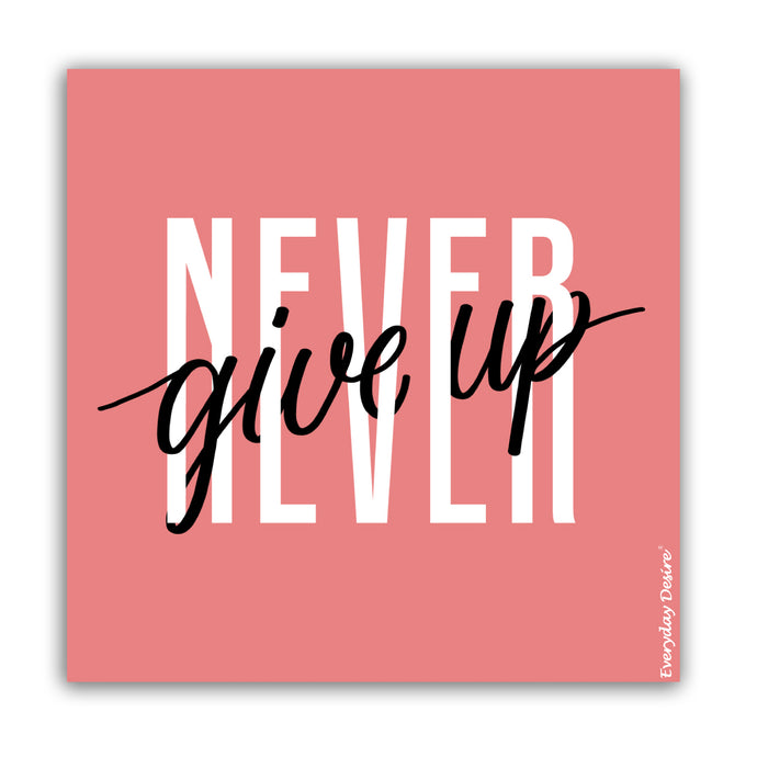Flexible Fridge Magnet | Never Give Up- FM126