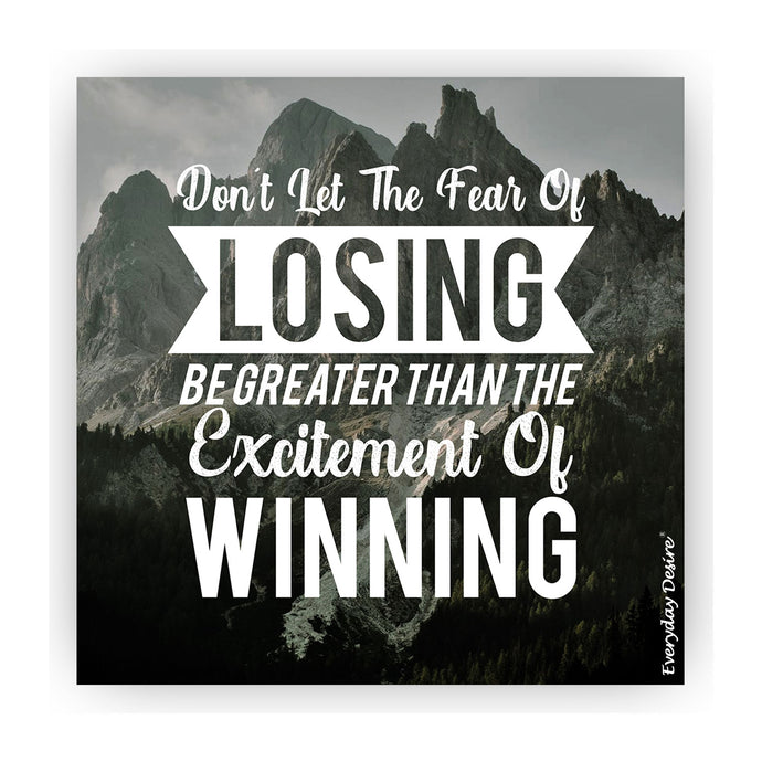 Fridge Magnet | Don't Let The Fear of Losing - FM149
