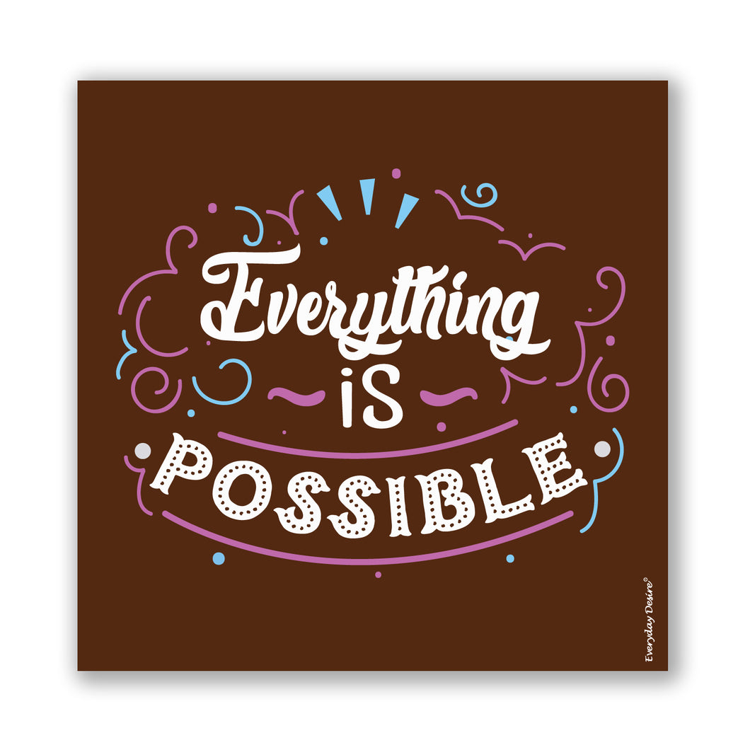Fridge Magnet | Everything is Possible - FM036