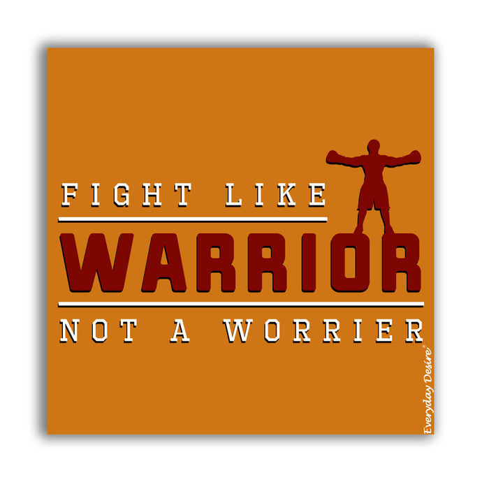 Fridge Magnet | Fight Like Warrior Not A Worrier - FM143