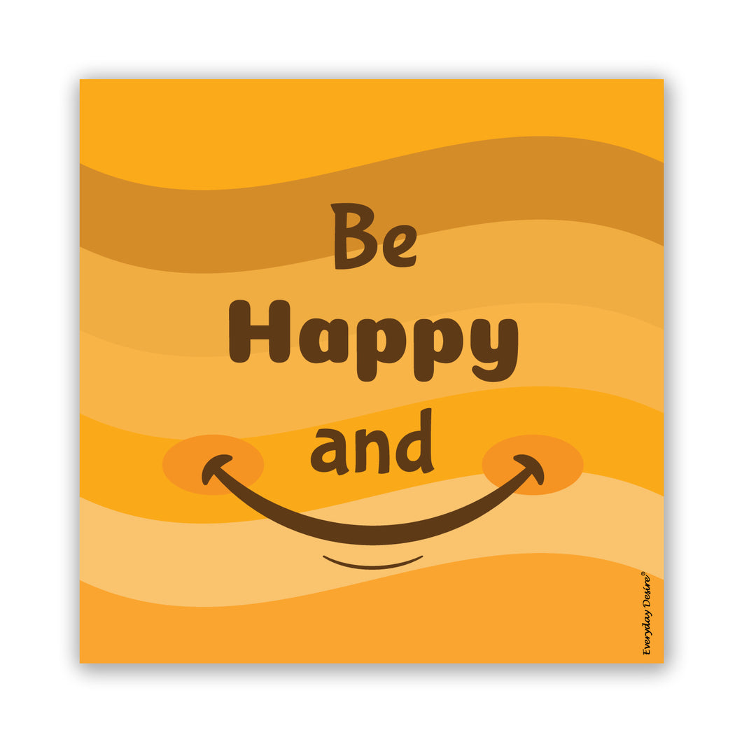 be happy and smile fridge magnet