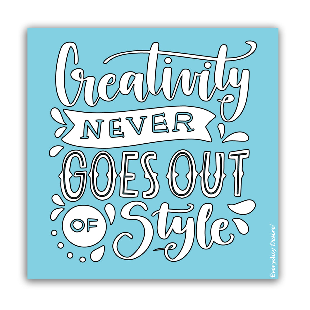 Fridge Magnet | Creativity Never Goes Out of Style - FM124