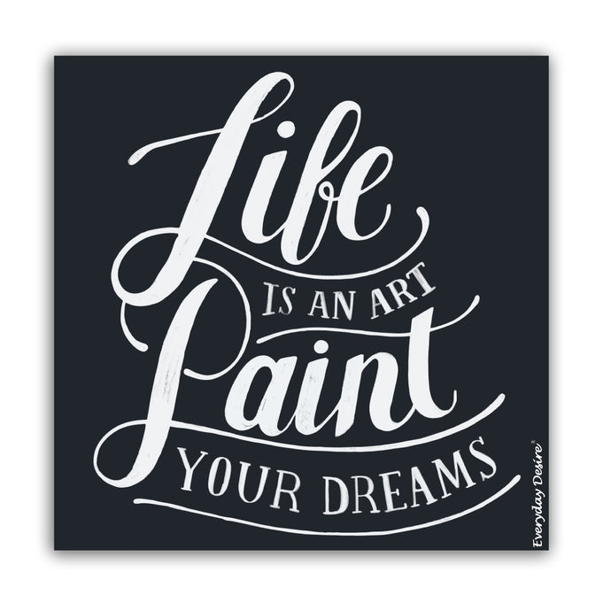 Flexible Fridge Magnet | Life is an Art Paint Your Dream - FM122
