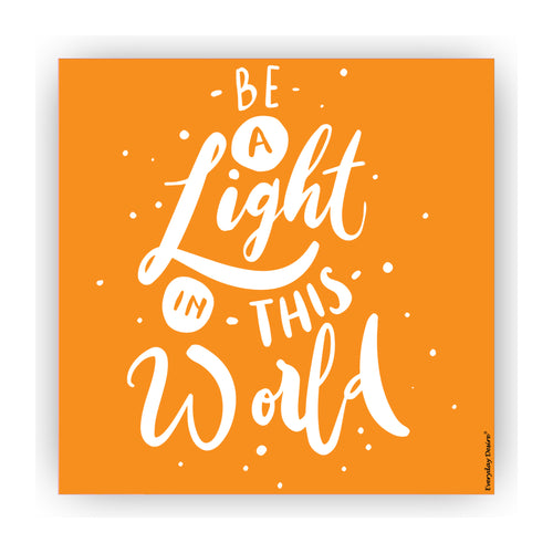 Be the light in the world fridge magnets