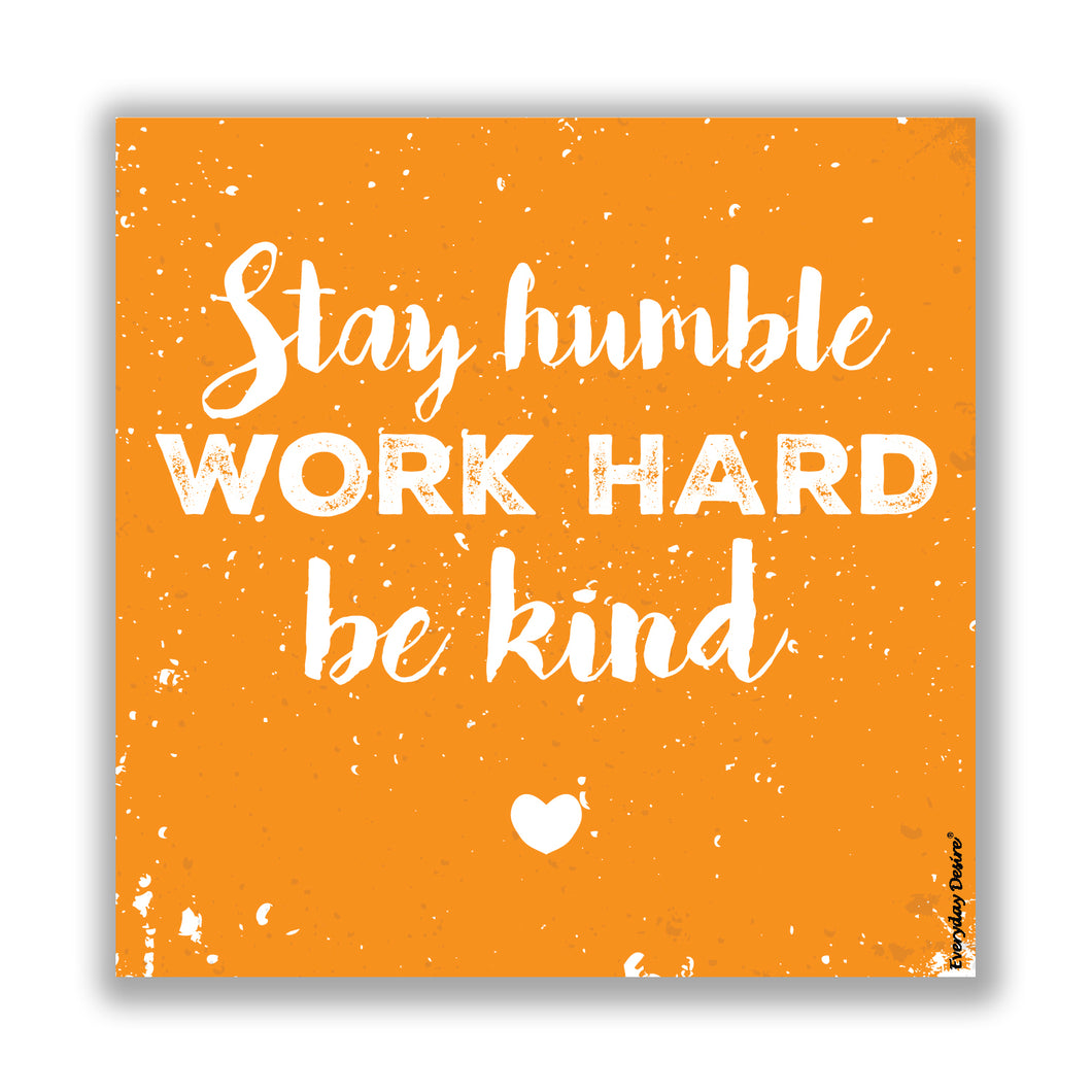 Flexible Fridge Magnet | Stay Humble Work Hard be Kind - FM002