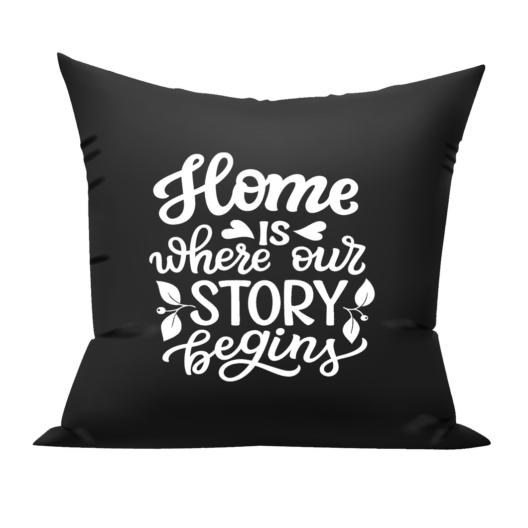 Home is where our Story begins family cushion