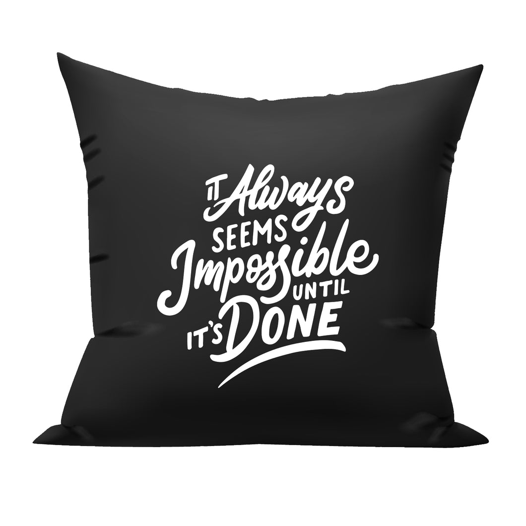 It always seems impossible until it's done cushion