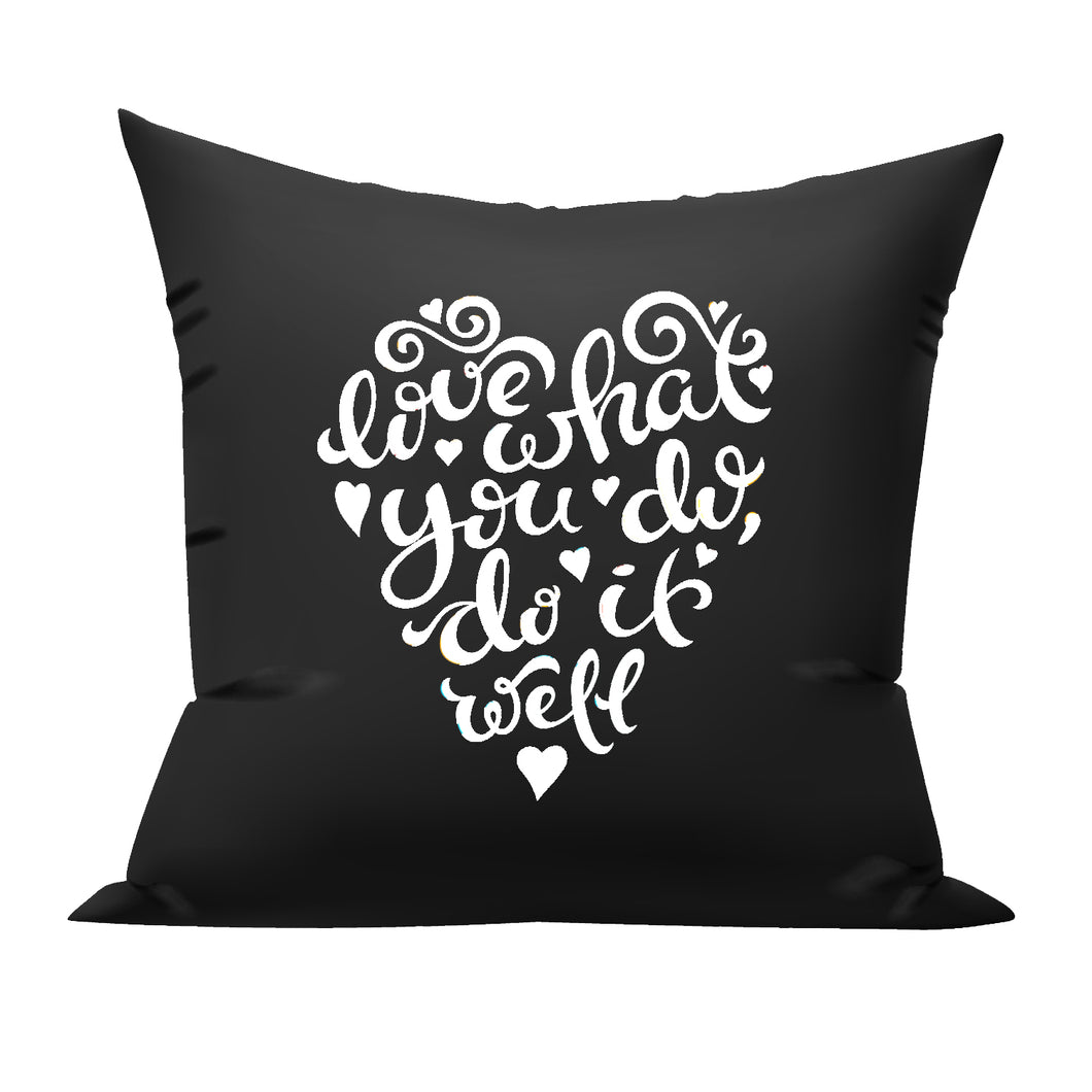 Love what you do Do it well cushion