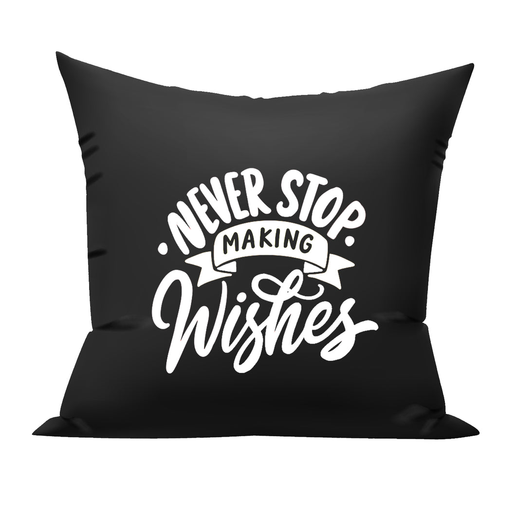Never stop making Wishes cushion