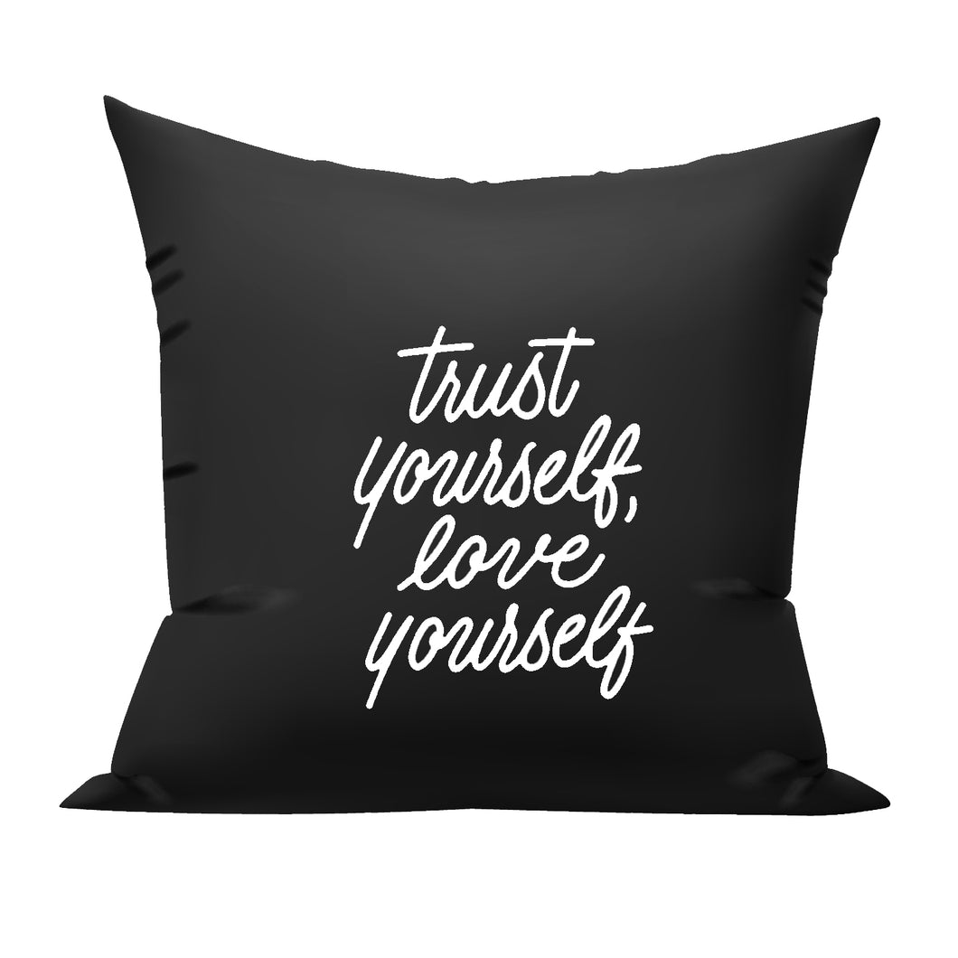 Trust yourself, Love Yourself cushion