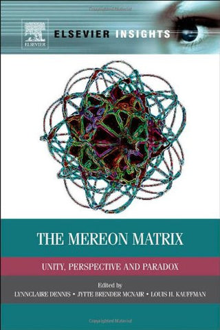 The Mereon Matrix: Unity, Perspective and Paradox (Elsevier Insights)